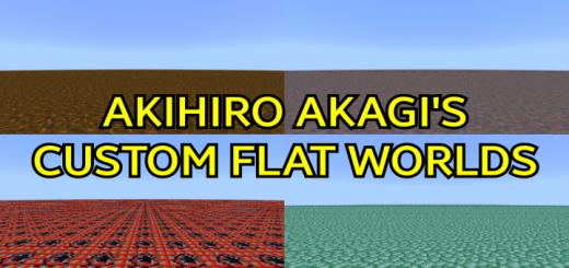 Akihiro Akagi's Custom Flat Worlds