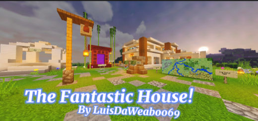The Fantastic House!