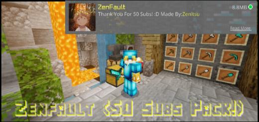 ZenFault! 1.0.6 (My 50 Subs Pack!)
